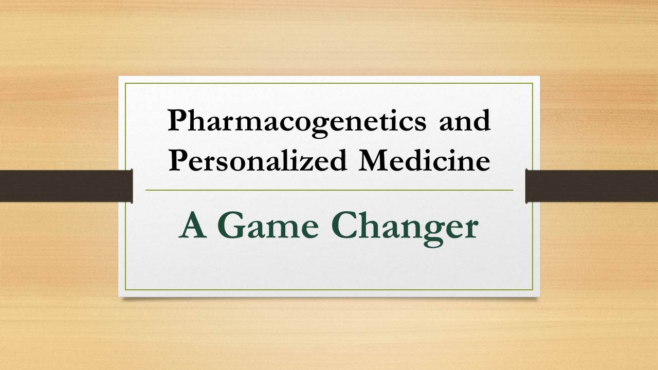 Jones.2Pharmacogenetics and Pesonalized Medicine